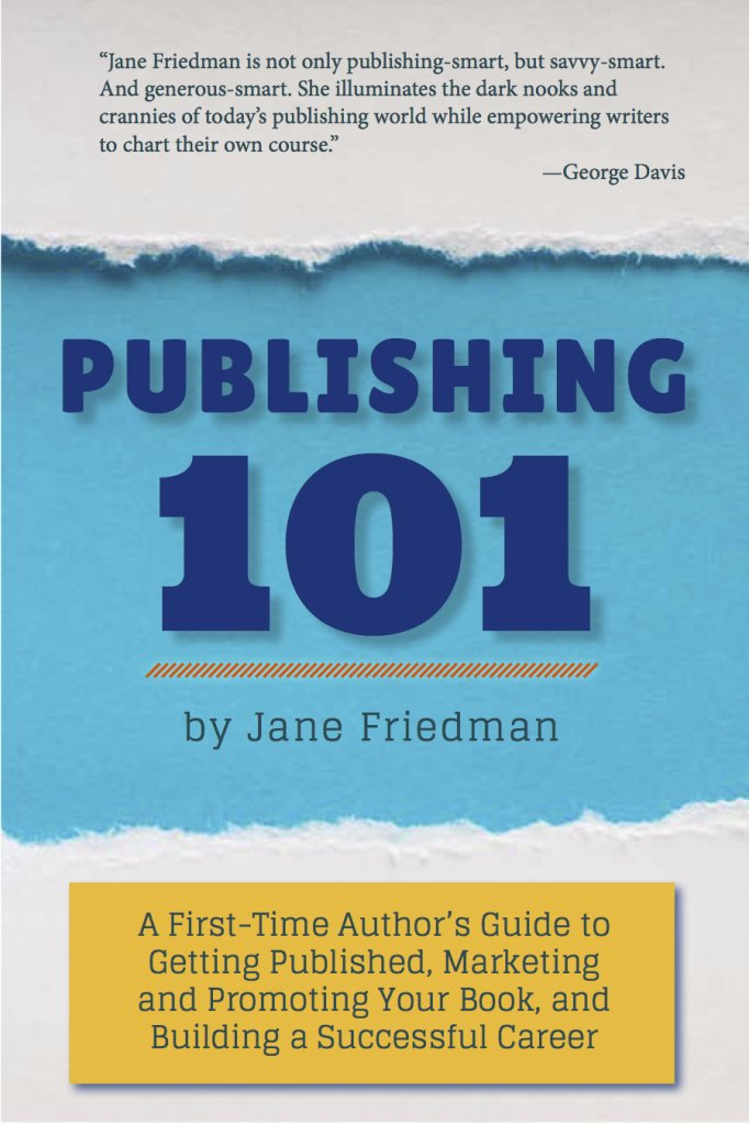 Publishing 10 by Jane Friedman