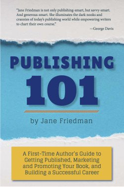 Publishing 101 by Jane Friedman