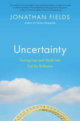 Uncertainty by Jonathan Fields