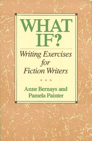 What If? by Anne Bernays and Pamela Painter