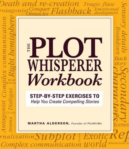 The Plot Whisperer Workbook by Martha Alderson