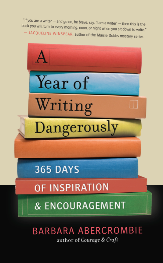 A Year of Writing Dangerously by Barbara Abercrombie
