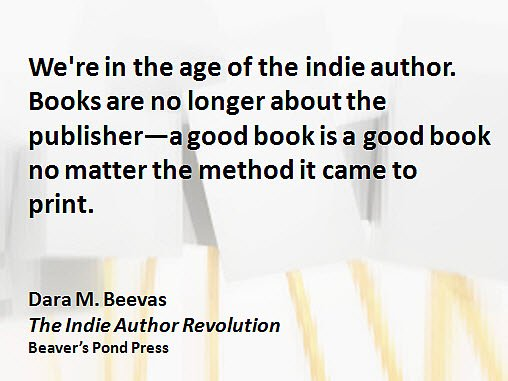 agent, author, books, digital, ebooks, Jane Friedman, Porter Anderson, publisher, publishing, Writing on the Ether, Dara M. Beevas, Beaver's Pond Press, The Indie Author Revolution