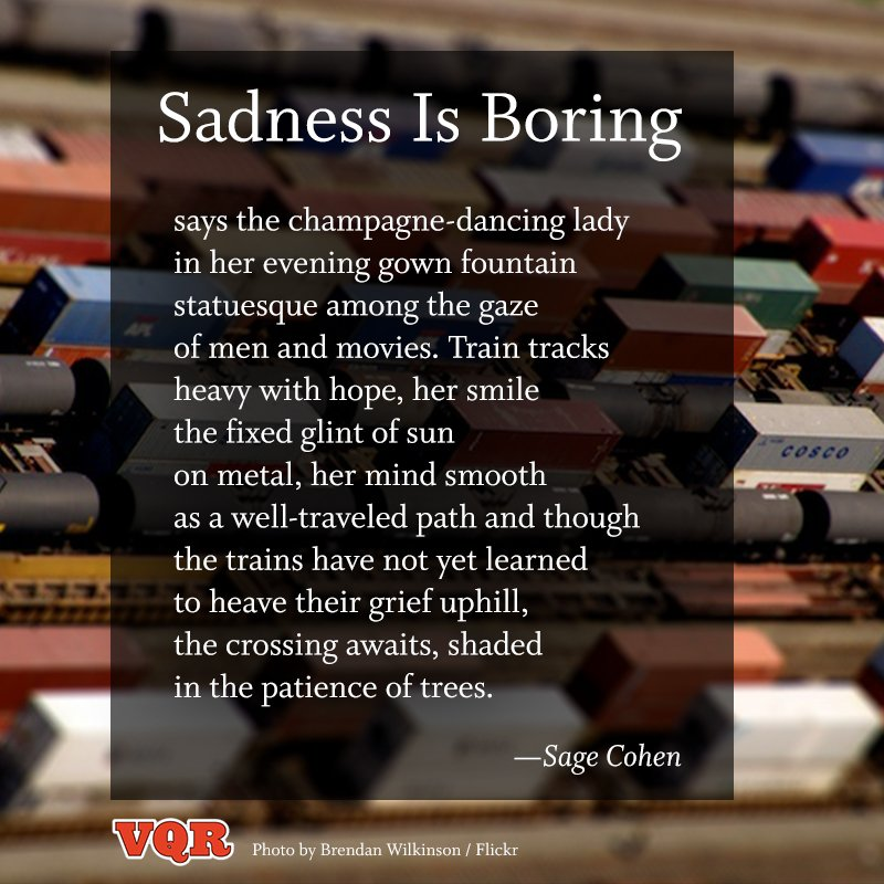 Sadness is Boring poem by Sage Cohen VQR   @sagecohen
