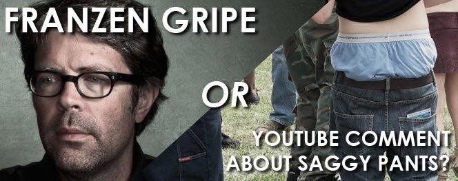 Frazen Gripe vs. Saggy Pants from HudsonHongo.com