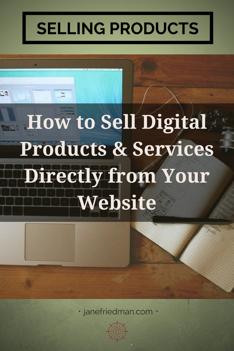 How to Sell Digital Products & Services Directly from Your Website: If you want to sell products and services directly through your website, here's how to do it quickly and without hiring outside help. Those of you with a self-hosted WordPress site can probably start selling direct through your site within 24 to 48 hours—without knowing code.