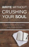 The cover of Writing without Crushing Your Soul.