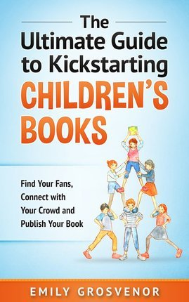 ultimate guide to kickstarting childrens books